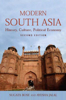 Modern South Asia: History, Culture, Political Economy by Sugata Bose
