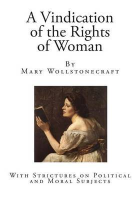 wollstonecraft and blake on womens rights essay This lesson covers mary wollstonecraft's famous feminist treatise ''a vindication of the rights of women'' we'll discuss the essay's historical.