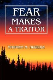 Fear Makes a Traitor by Stephen Heredia image