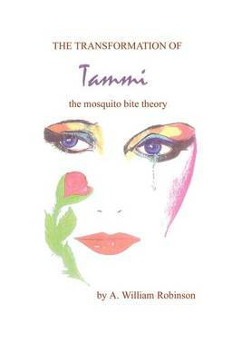 The Transformation of Tammi: The Mosquito Bite Theory by Albert W. Robinson image