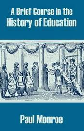 A Brief Course in the History of Education by Paul Monroe image