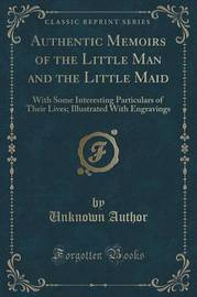 Authentic Memoirs of the Little Man and the Little Maid by Unknown Author image