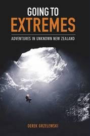 Going to Extremes by Derek Grzelewski