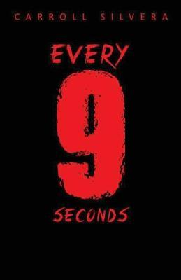 Every 9 Seconds by Carroll Silvera