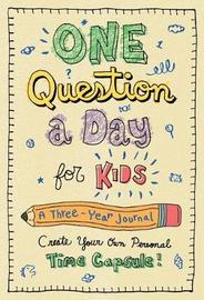 One Question a Day for Kids: A Three-Year Journal by Aimee Chase