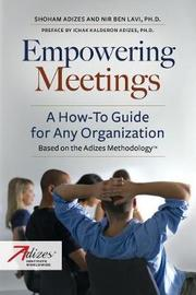 Empowering Meetings by Shoham Adizes