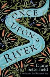 Once Upon a River by Diane Setterfield image
