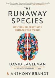 The Runaway Species by David Eagleman image