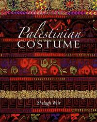 Palestinian Costume by Shelagh Weir