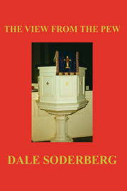 The View from the Pew by Dale Soderberg