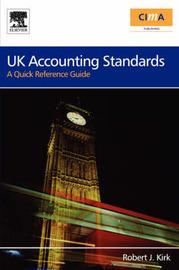 UK Accounting Standards by Robert Kirk