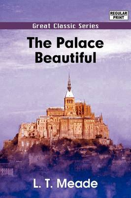 The Palace Beautiful by L.T. Meade image
