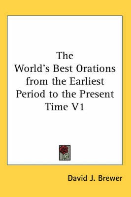 The World's Best Orations from the Earliest Period to the Present Time V1 image