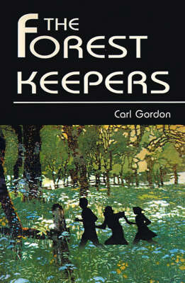 The Forest Keepers by Carl Gordon