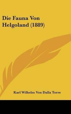 Die Fauna Von Helgoland (1889) by Karl Wilhelm von Dalla Torre