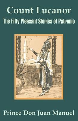 Count Lucanor: The Fifty Pleasant Stories of Patronio by Prince Don Juan Manuel image