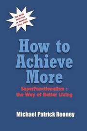How to Achieve More by Michael Patrick Rooney image