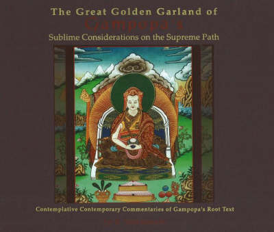 Great Golden Garland of Gampopa's Sublime Considerations on the Supreme Path by B. Simhananda