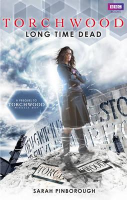 Torchwood: Long Time Dead by Sarah Pinborough