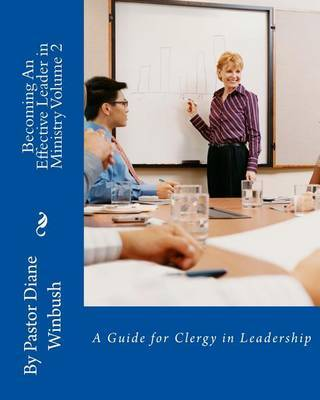 Becoming an Effective Leader in Ministry Volume 2 by Mrs Diane M Winbush