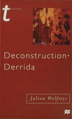 Deconstruction - Derrida by Julian Wolfreys