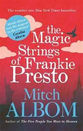 The Magic Strings of Frankie Presto by Mitch Albom