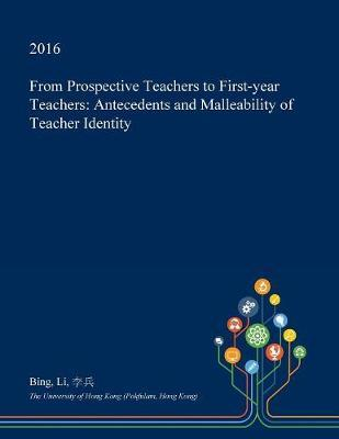 From Prospective Teachers to First-Year Teachers by Bing Li