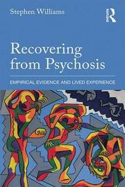 Recovering from Psychosis by Stephen Williams