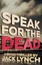 Speak for the Dead by Jack Lynch