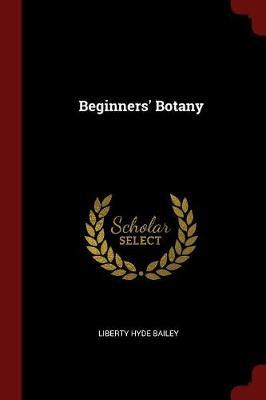 Beginners' Botany by Liberty Hyde Bailey image