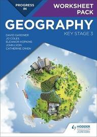 Progress in Geography: Key Stage 3 Worksheet Pack by David Gardner