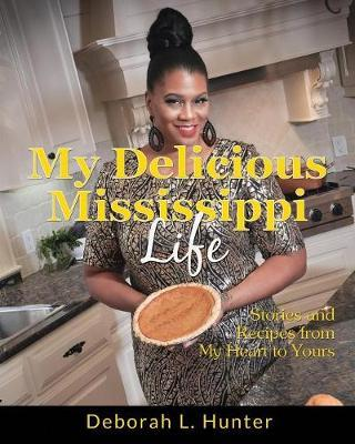 My Delicious Mississippi Life by Deborah L Hunter image