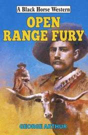 Open Range Fury by George Arthur