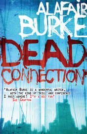 Dead Connection by Alafair Burke