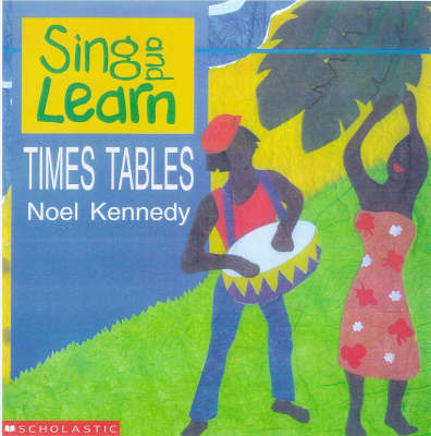 Sing and Learn Times Tables by Noel Kennedy image