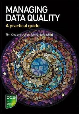 Managing Data Quality by Tim King