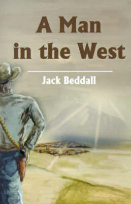 A Man in the West by Jack Beddall image