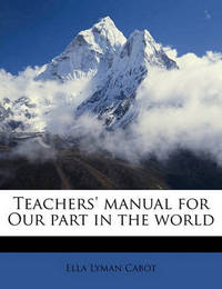 Teachers' Manual for Our Part in the World by Ella Lyman Cabot