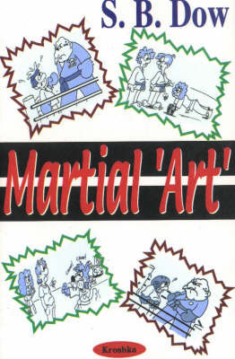 Martial 'art' by S.B. Dow