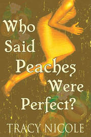 Who Said Peaches Were Perfect? by Tracy Nicole image