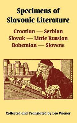 Specimens of Slavonic Literature: Croatian, Serbian, Slovak, Little Russian, Bohemian, Slovene image