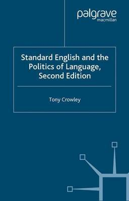 Standard English and the Politics of Language by T. Crowley image
