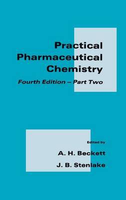 Practical Pharmaceutical Chemistry: Pt. 2 by A.H. Beckett