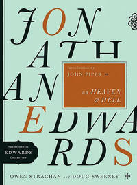 Jonathan Edwards on Heaven & Hell by Owen Strachan image