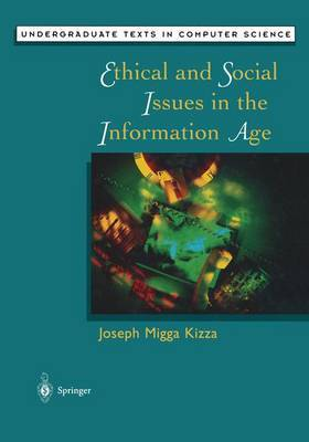 kizza ethical and social issues in the information age essay Kizza jm (1998) anonymity, security, and privacy in: ethical and social issues in the information age.