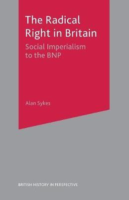 The Radical Right in Britain by Alan Sykes image