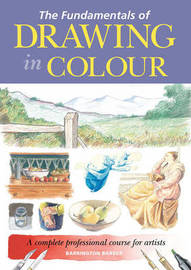 The Fundamentals of Drawing in Colour by Barrington Barber image