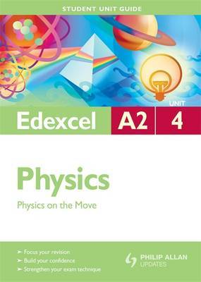 Edexcel A2 Physics: Unit 4 by Mike Benn