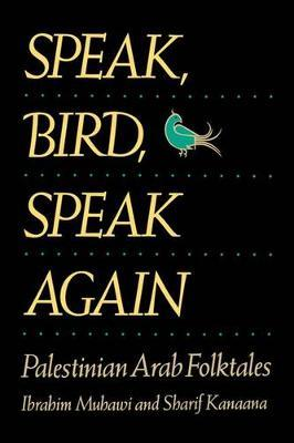 Speak, Bird, Speak Again by Ibrahim Muhawi