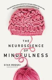 The Neuroscience of Mindfulness by Dr Stan Rodski